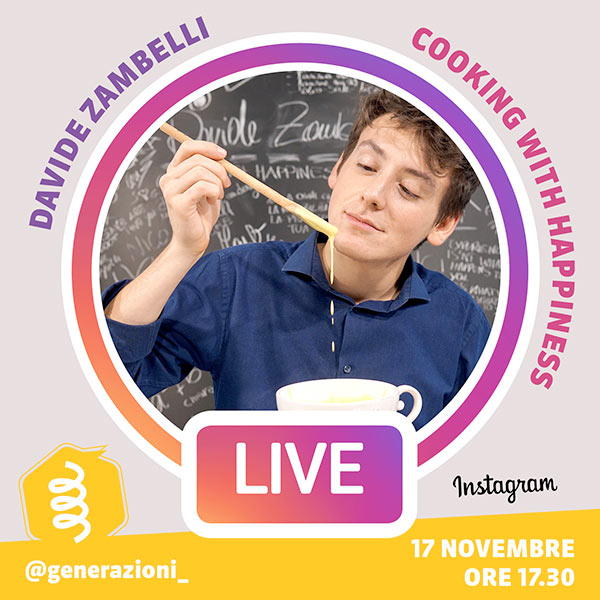 MARTEDÌ 17 NOVEMBRE | ORE 17.30DAVIDE ZAMBELLICOOKING WITH HAPPINESS